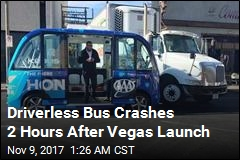Driverless Bus Crashes 2 Hours After Vegas Launch