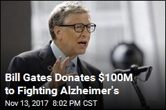 Bill Gates Donates $100M to Fighting Alzheimer's