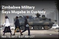 Zimbabwe Military Says Mugabe in Custody
