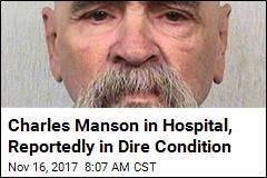 Charles Manson in Hospital, Reportedly in Dire Condition
