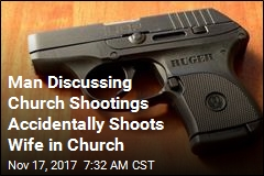 Man Discussing Church Shootings Accidentally Shoots Self in Church