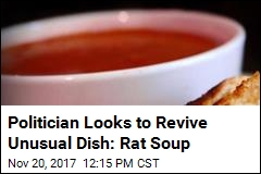 Politician Looks to Revive Unusual Dish: Rat Soup