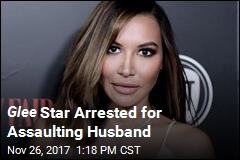 Glee Star Arrested for Assaulting Husband