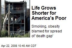 Life Grows Shorter for America's Poor