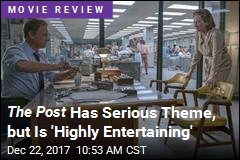 The Post Has Serious Theme, but Is 'Highly Entertaining'