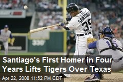 Santiago's First Homer in Four Years Lifts Tigers Over Texas