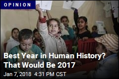 Best Year in Human History? That Would Be 2017