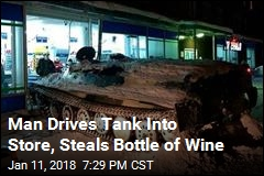 Man Drives Tank Into Store, Steals Bottle of Wine