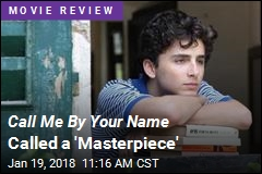 Call Me By Your Name Called a 'Masterpiece'