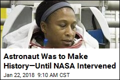 NASA Pulls Black Astronaut From History-Making Mission