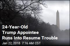 24-Year-Old Trump Appointee Runs Into Resume Trouble