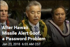 After Hawaii Missile Alert Goof, a Password Problem