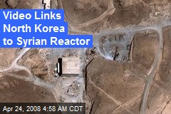Video Links North Korea to Syrian Reactor