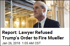 Report: Trump Tried to Fire Mueller, Backed Off