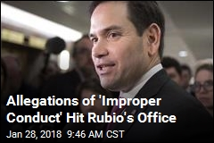 Allegations of 'Improper Conduct' Hit Rubio's Office