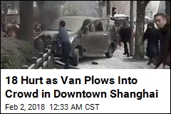 18 Hurts as Van Plows Into Shanghai Pedestrians