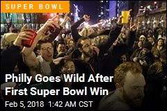 Philly Goes Wild After First Super Bowl Win