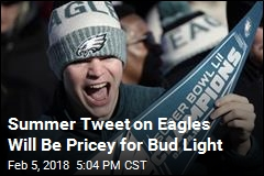 Summer Tweet on Eagles Will Be Pricey for Bud Light