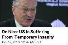 De Niro: US Is Suffering From 'Temporary Insanity'