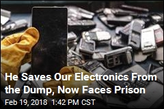 He Saves Our Electronics From the Dump, Now Faces Prison