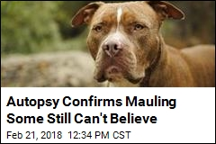 Autopsy Confirms Mauling Some Still Can't Believe
