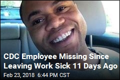 CDC Employee Missing Since Leaving Work Sick 11 Days Ago