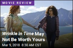Wrinkle in Time May Not Be Worth Yours
