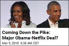 Netflix and Chill With the Obamas May Soon Be a Thing