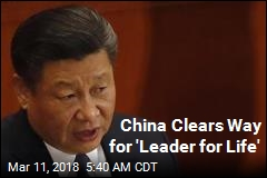 China Clears Way for 'Leader for Life'