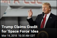 Trump Claims Credit for 'Space Force' Idea