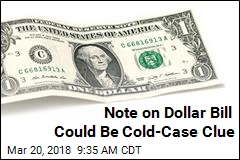 Note on Dollar Bill Could Be Cold-Case Clue