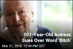 101-Year-Old Actress Sues Over Word 'Bitch'