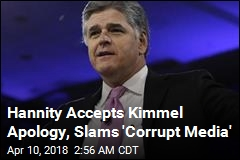 Hannity Accepts Kimmel Apology, Slams 'Corrupt Media'