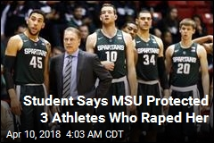 Student Says MSU Protected 3 Athletes Who Raped Her