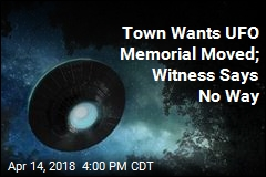 Town Wants UFO Memorial Moved; Witness Says No Way