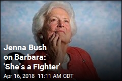 Jenna Bush on Barbara: 'She's a Fighter'
