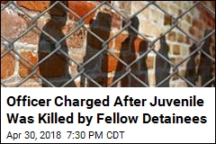 Officer Charged After Juvenile Was Killed by Fellow Detainees