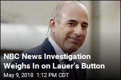 NBC News Investigation Weighs In on Lauer's Button