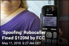 FCC Slaps Robocaller With Its Biggest-Ever Fine