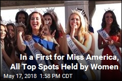 A Miss America First: All Top Spots Held by Women