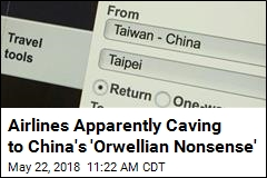 Airlines Apparently Caving to China's 'Orwellian Nonsense'