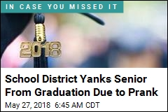 School District Yanks Senior From Graduation Due to Prank