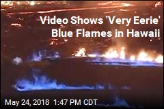 'Very Eerie': Blue Flames Burn in Hawaii