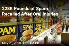 228K Pounds of Spam Recalled After Oral Injuries