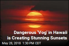 Dangerous 'Vog' in Hawaii is Creating Stunning Sunsets