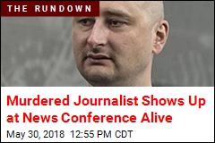 Murdered Journalist Shows Up at News Conference Alive