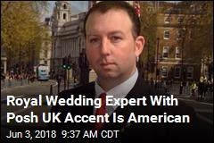 Royal Wedding Expert With Posh UK Accent Is American