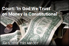 Court: 'In God We Trust' on Money Is Constitutional