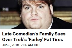 Late Comedian's Family Sues Over Trek's 'Farley' Fat Tires