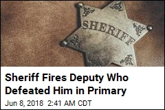 Deputy Sheriff Defeats Sheriff in Primary, Gets Fired